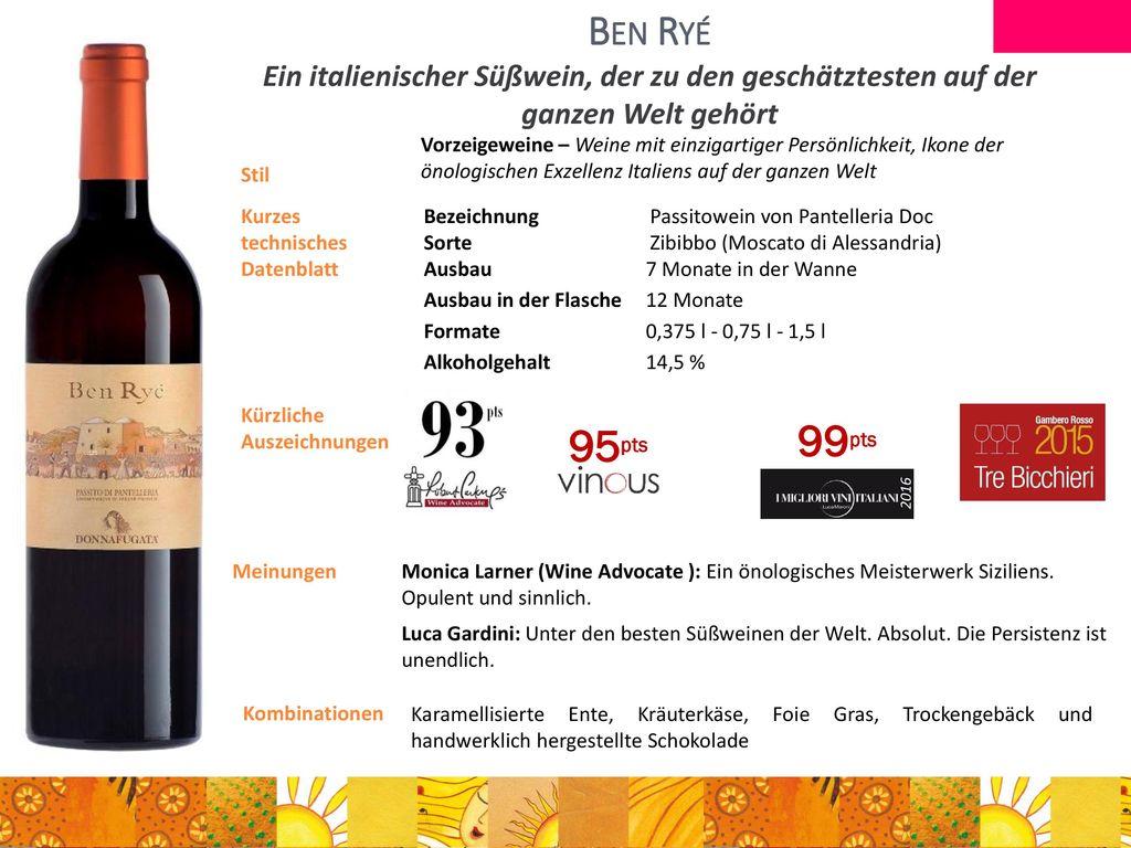 Ben Ryé Ein italienischer Süßwein, der zu den geschätztesten auf der ganzen Welt gehört.