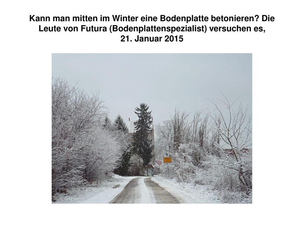 Kann man mitten im Winter eine Bodenplatte betonieren