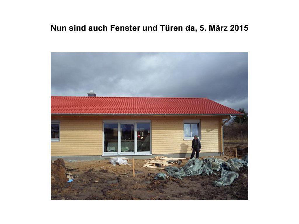 Nun sind auch Fenster und Türen da, 5. März 2015