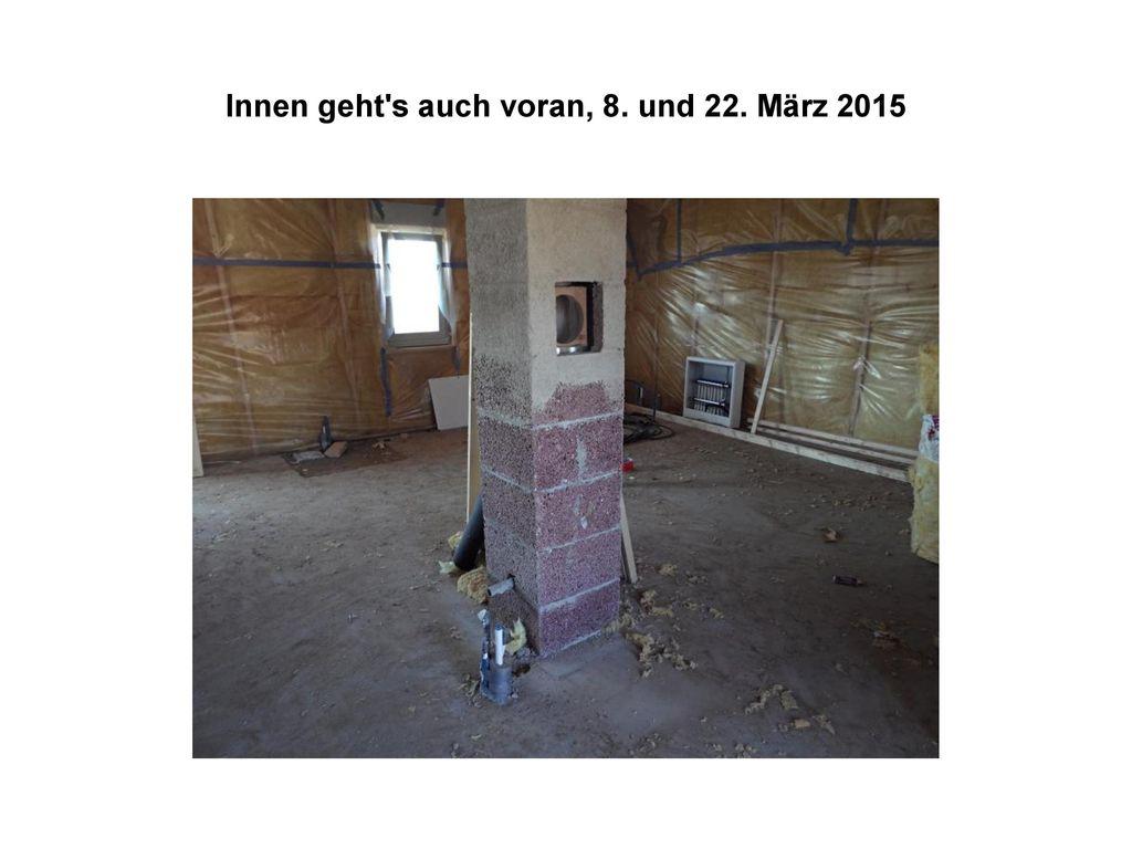 Innen geht s auch voran, 8. und 22. März 2015