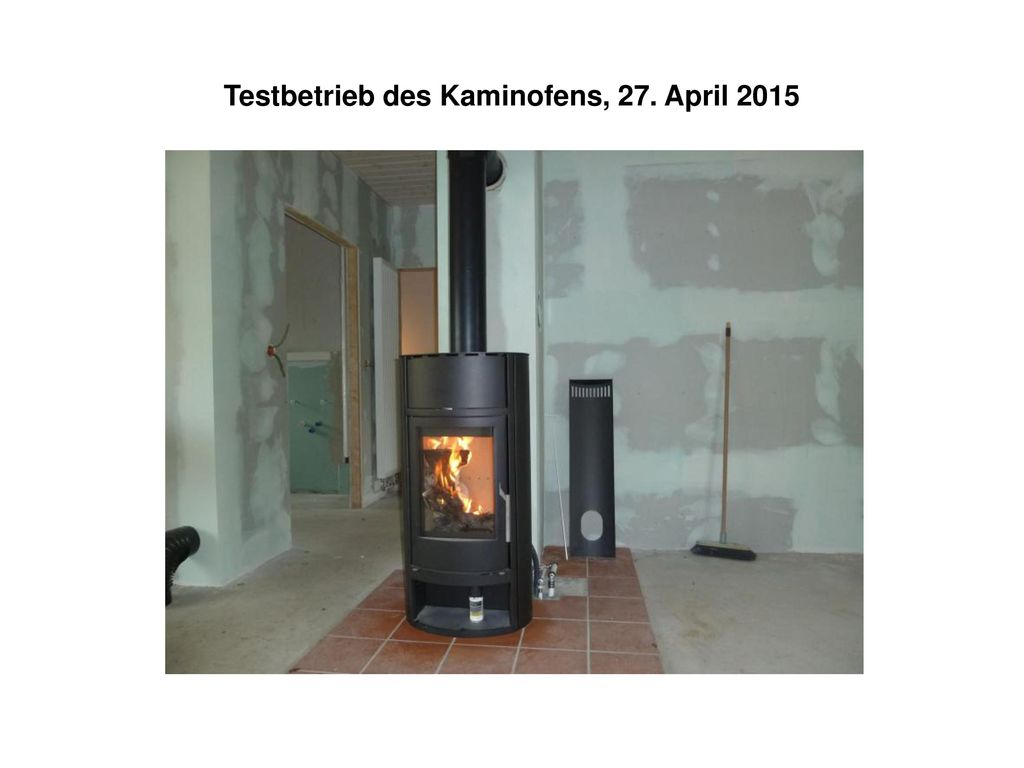 Testbetrieb des Kaminofens, 27. April 2015