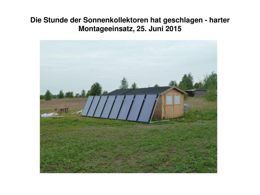 Die Stunde der Sonnenkollektoren hat geschlagen - harter Montageeinsatz, 25. Juni 2015