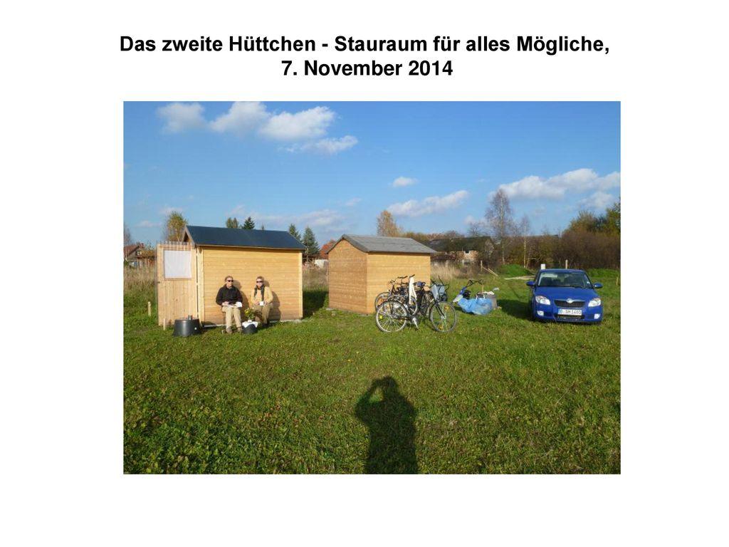 Das zweite Hüttchen - Stauraum für alles Mögliche, 7. November 2014