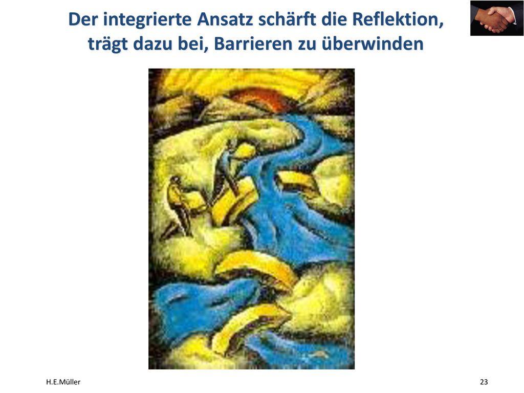 Der integrierte Ansatz schärft die Reflektion, trägt dazu bei, Barrieren zu überwinden