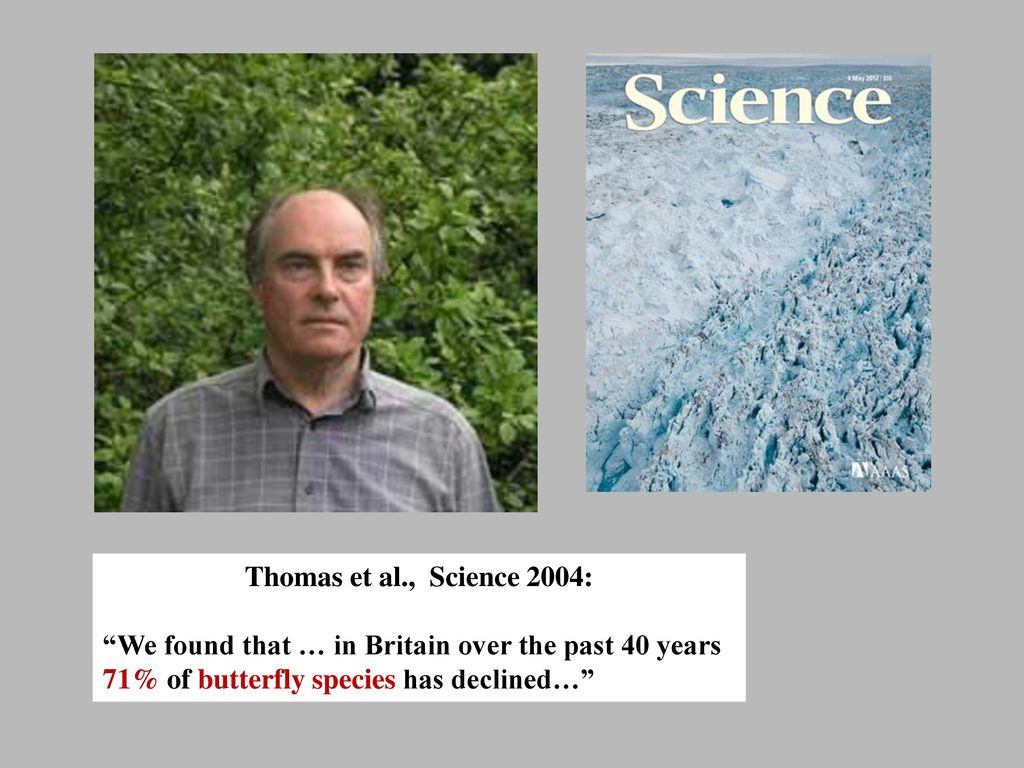 Thomas et al., Science 2004: We found that … in Britain over the past 40 years.