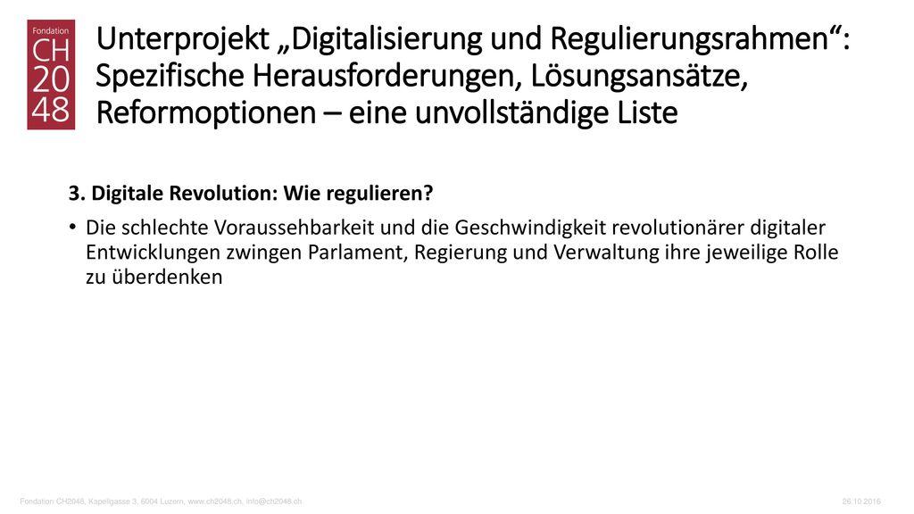 """Unterprojekt """"Digitalisierung und Regulierungsrahmen : Spezifische Herausforderungen, Lösungsansätze, Reformoptionen – eine unvollständige Liste"""