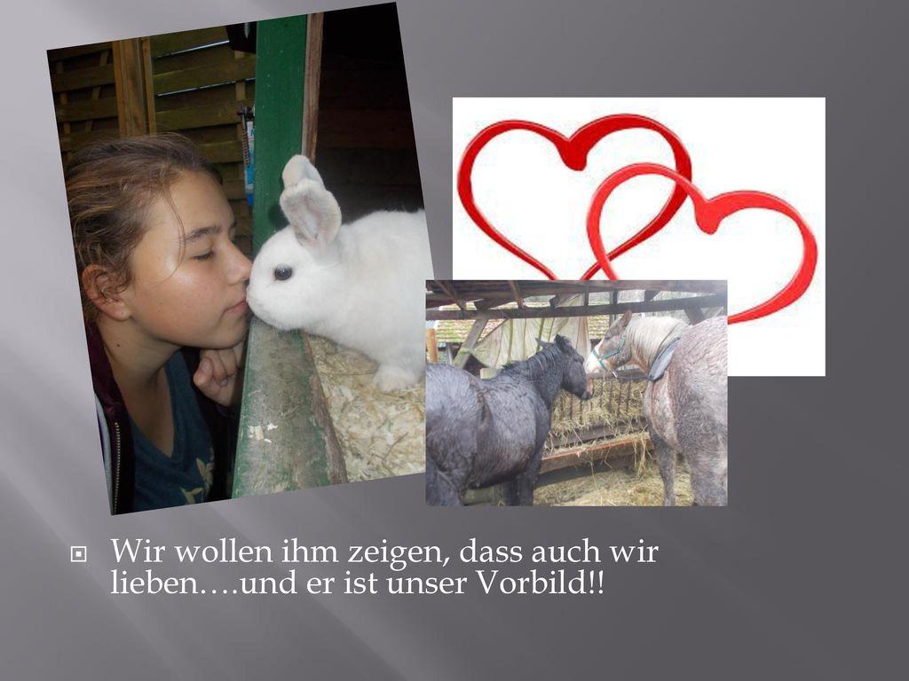 Bild mit flocke und mir!!! Wir wollen ihm zeigen, dass auch wir lieben….und er ist unser Vorbild!!