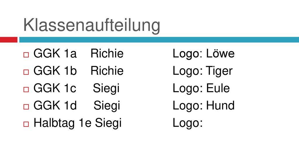 Klassenaufteilung GGK 1a Richie Logo: Löwe GGK 1b Richie Logo: Tiger