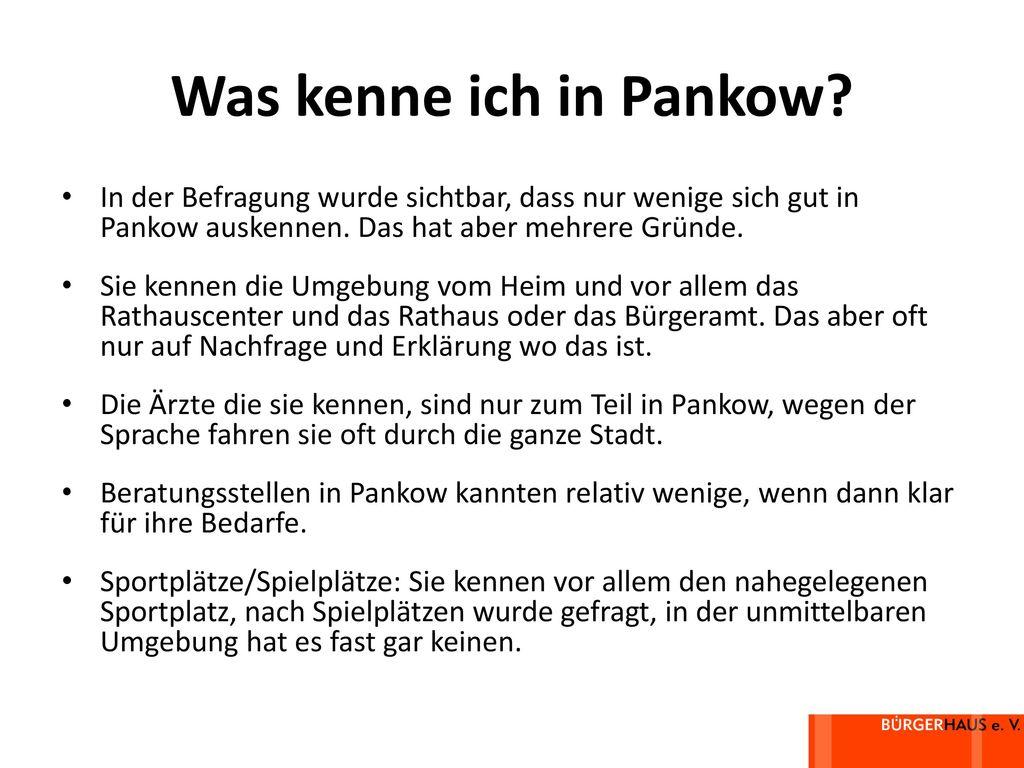 Was kenne ich in Pankow In der Befragung wurde sichtbar, dass nur wenige sich gut in Pankow auskennen. Das hat aber mehrere Gründe.