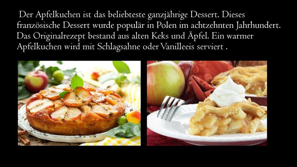 Der Apfelkuchen ist das beliebteste ganzjährige Dessert