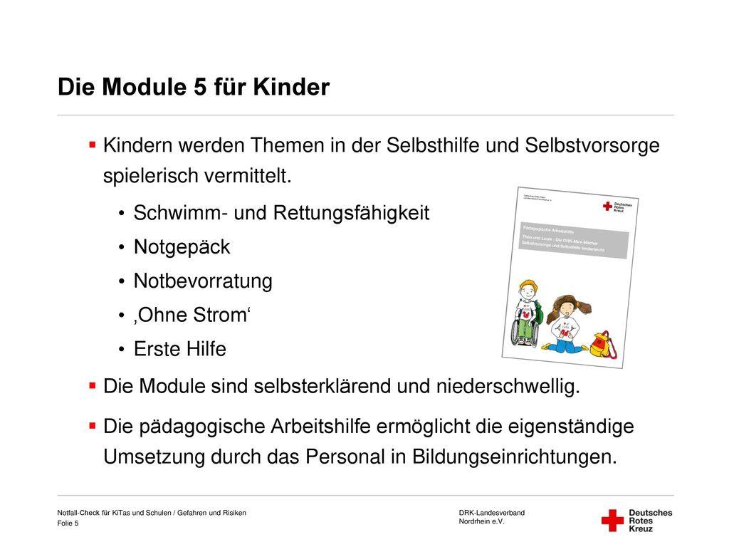 Die Module 5 für Kinder Kindern werden Themen in der Selbsthilfe und Selbstvorsorge spielerisch vermittelt.