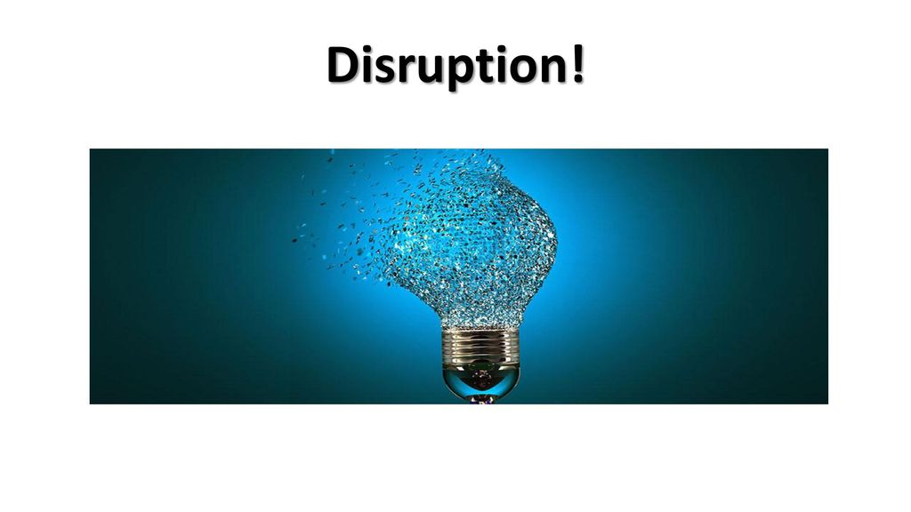Disruption!