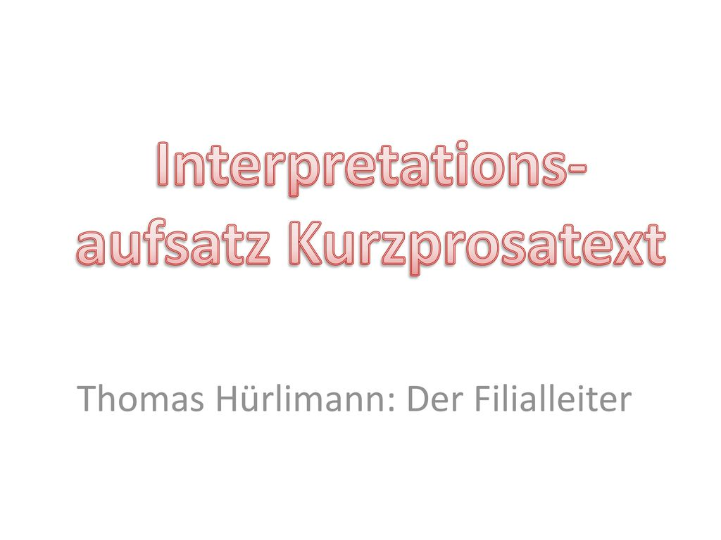 Thomas Hürlimann: Der Filialleiter