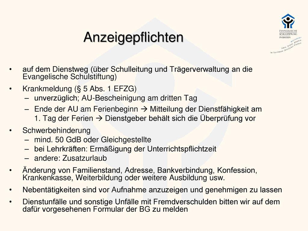 Anzeigepflichten auf dem Dienstweg (über Schulleitung und Trägerverwaltung an die Evangelische Schulstiftung)