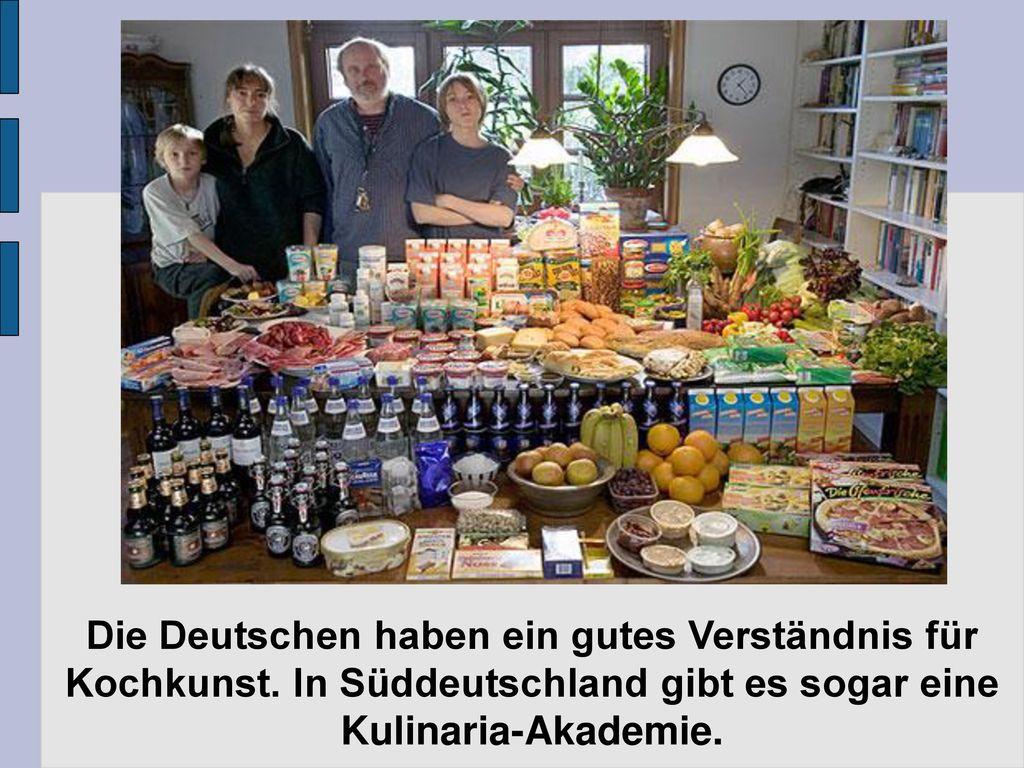 Die Deutschen haben ein gutes Verständnis für Kochkunst