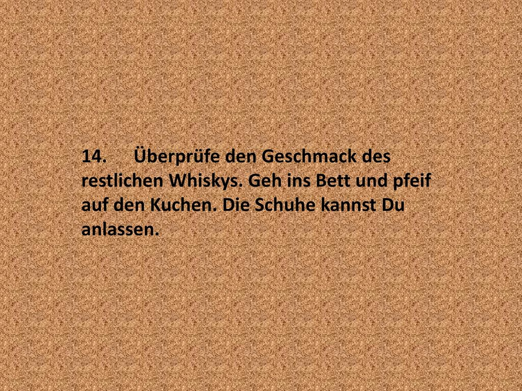 14. Überprüfe den Geschmack des restlichen Whiskys