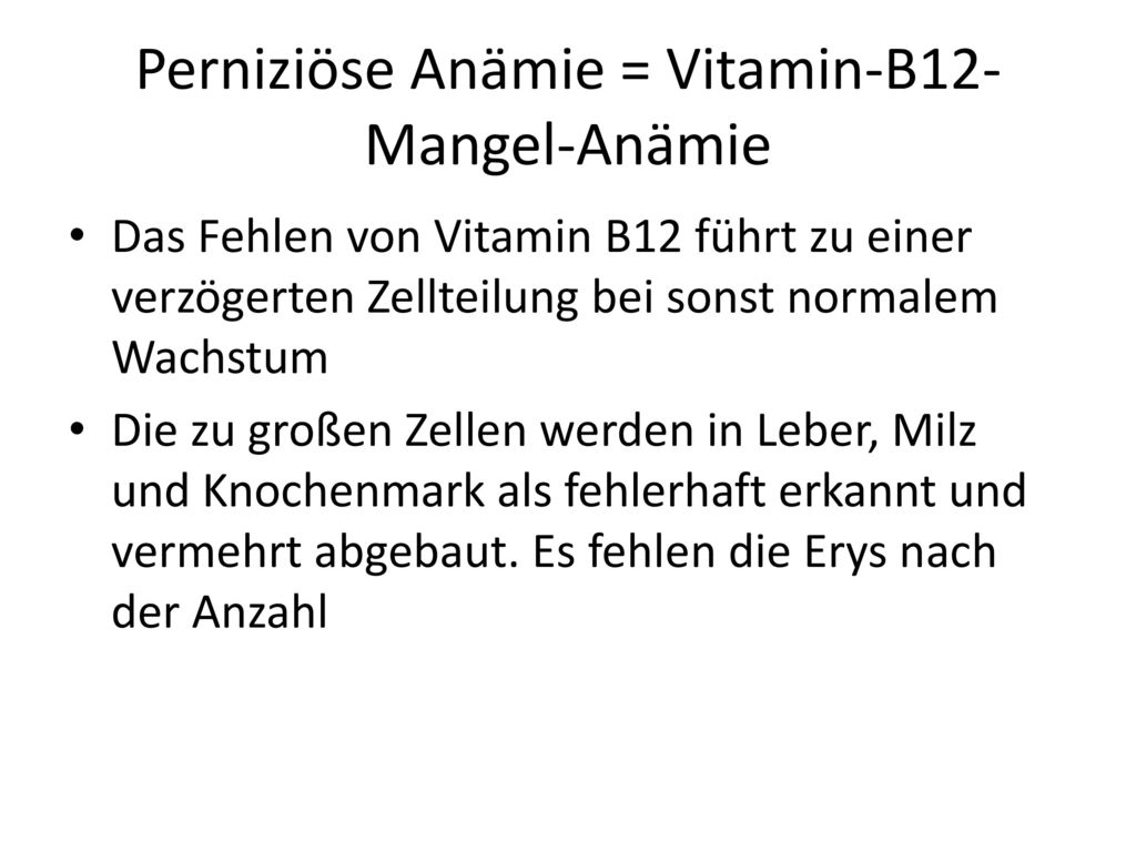 Perniziöse Anämie = Vitamin-B12-Mangel-Anämie