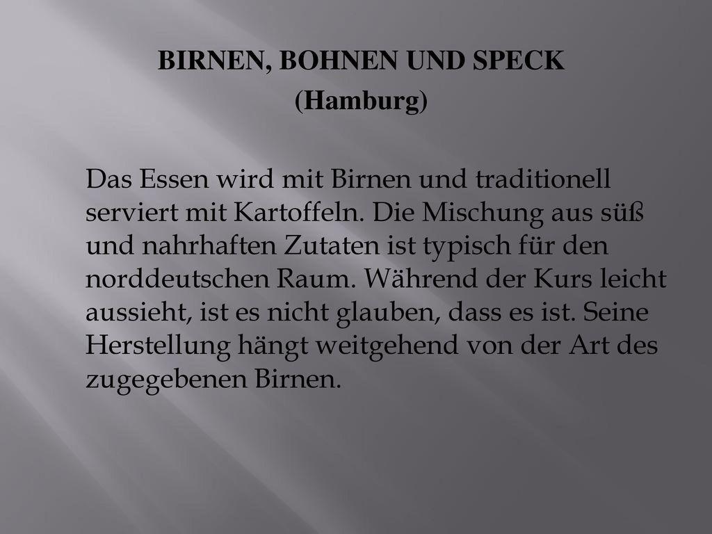 BIRNEN, BOHNEN UND SPECK (Hamburg) Das Essen wird mit Birnen und traditionell serviert mit Kartoffeln.