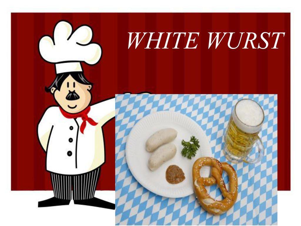 WHITE WURST