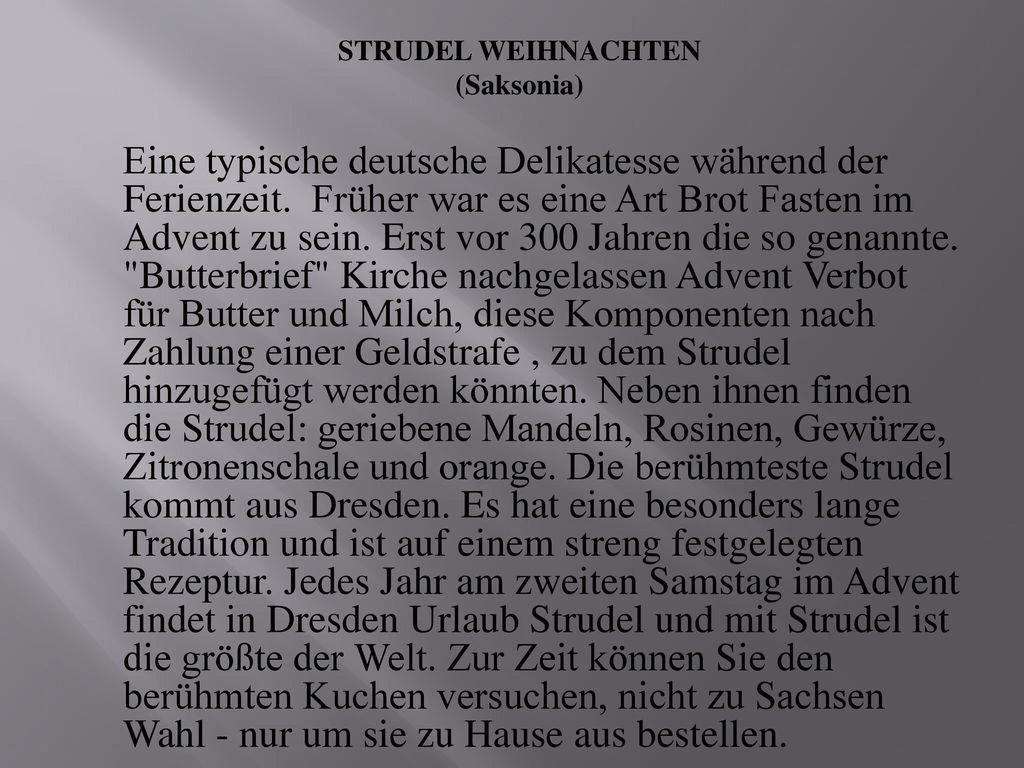 STRUDEL WEIHNACHTEN (Saksonia) Eine typische deutsche Delikatesse während der Ferienzeit.