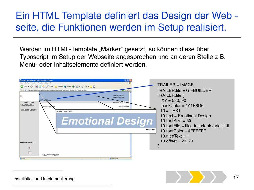 Ein HTML Template definiert das Design der Web - seite, die Funktionen werden im Setup realisiert.