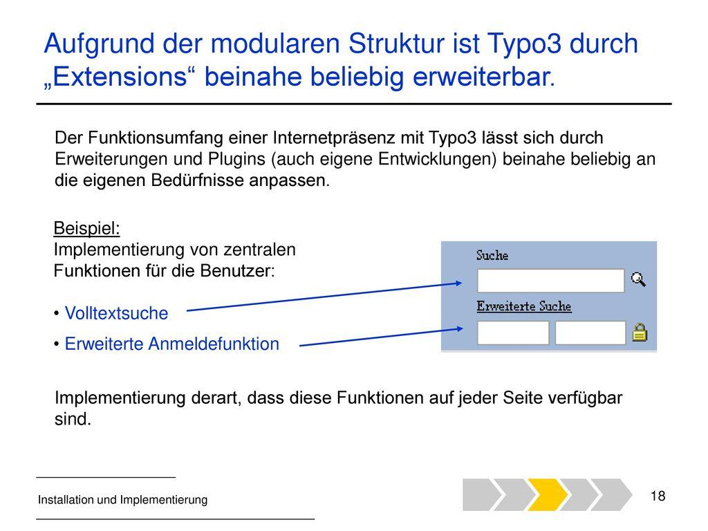 """Aufgrund der modularen Struktur ist Typo3 durch """"Extensions beinahe beliebig erweiterbar."""