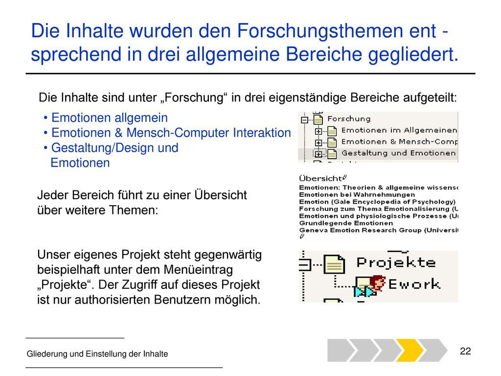 Die Inhalte wurden den Forschungsthemen ent -sprechend in drei allgemeine Bereiche gegliedert.