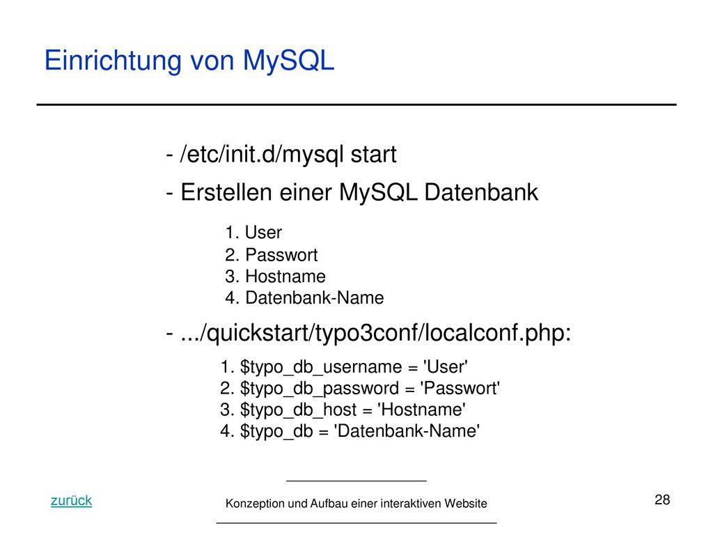 Einrichtung von MySQL /etc/init.d/mysql start