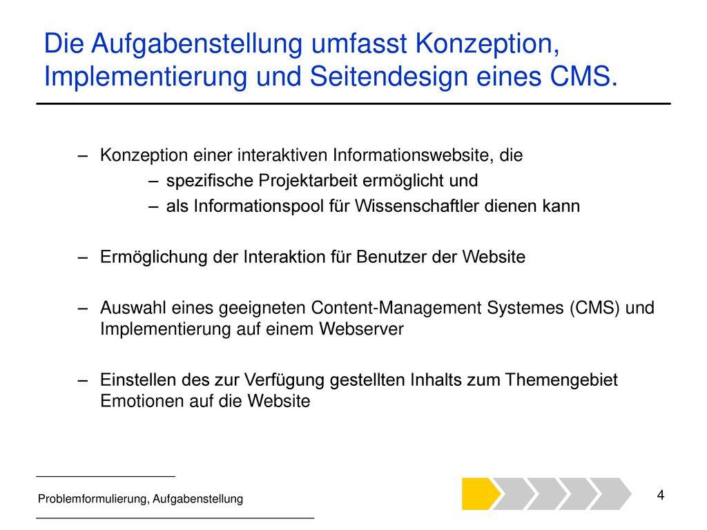 Die Aufgabenstellung umfasst Konzeption, Implementierung und Seitendesign eines CMS.