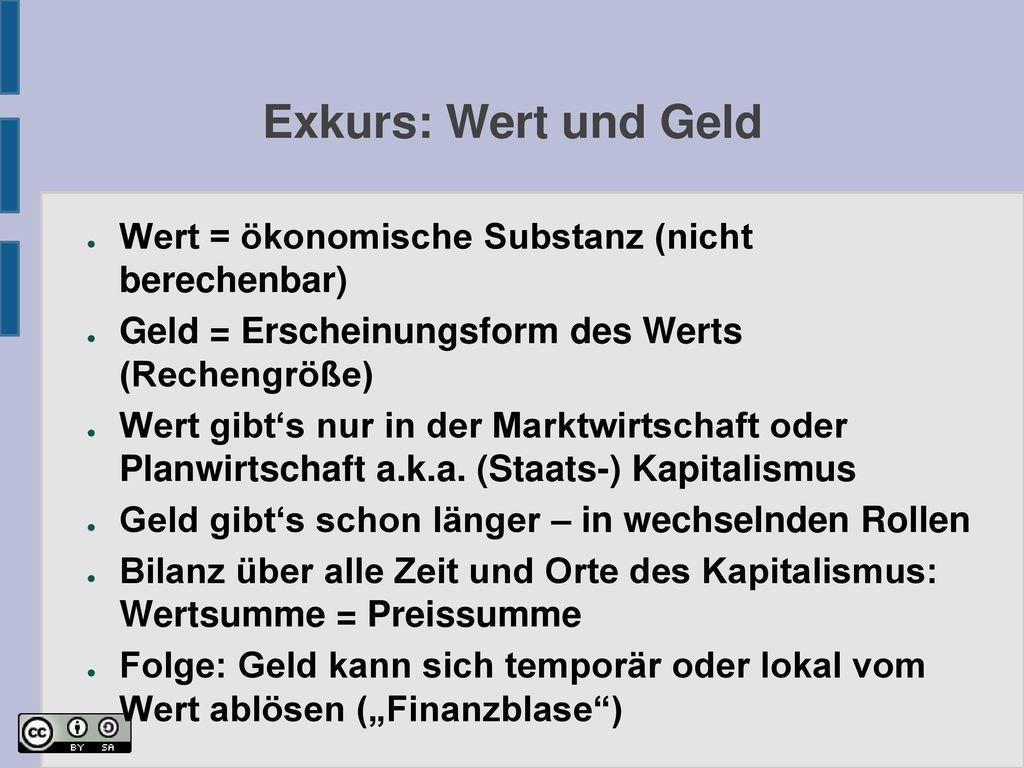 Exkurs: Wert und Geld Wert = ökonomische Substanz (nicht berechenbar)