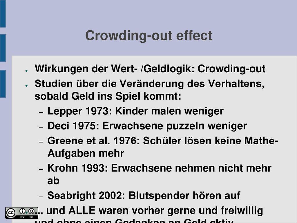 Crowding-out effect Wirkungen der Wert- /Geldlogik: Crowding-out