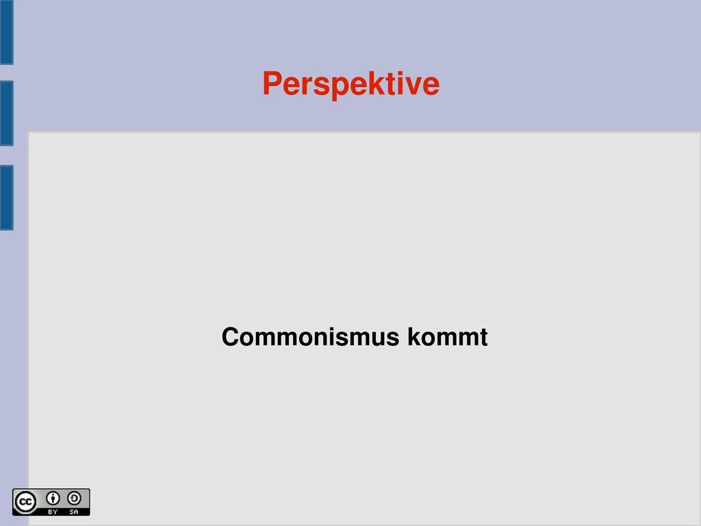 Perspektive Commonismus kommt
