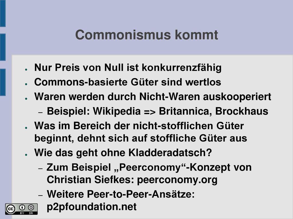Commonismus kommt Nur Preis von Null ist konkurrenzfähig