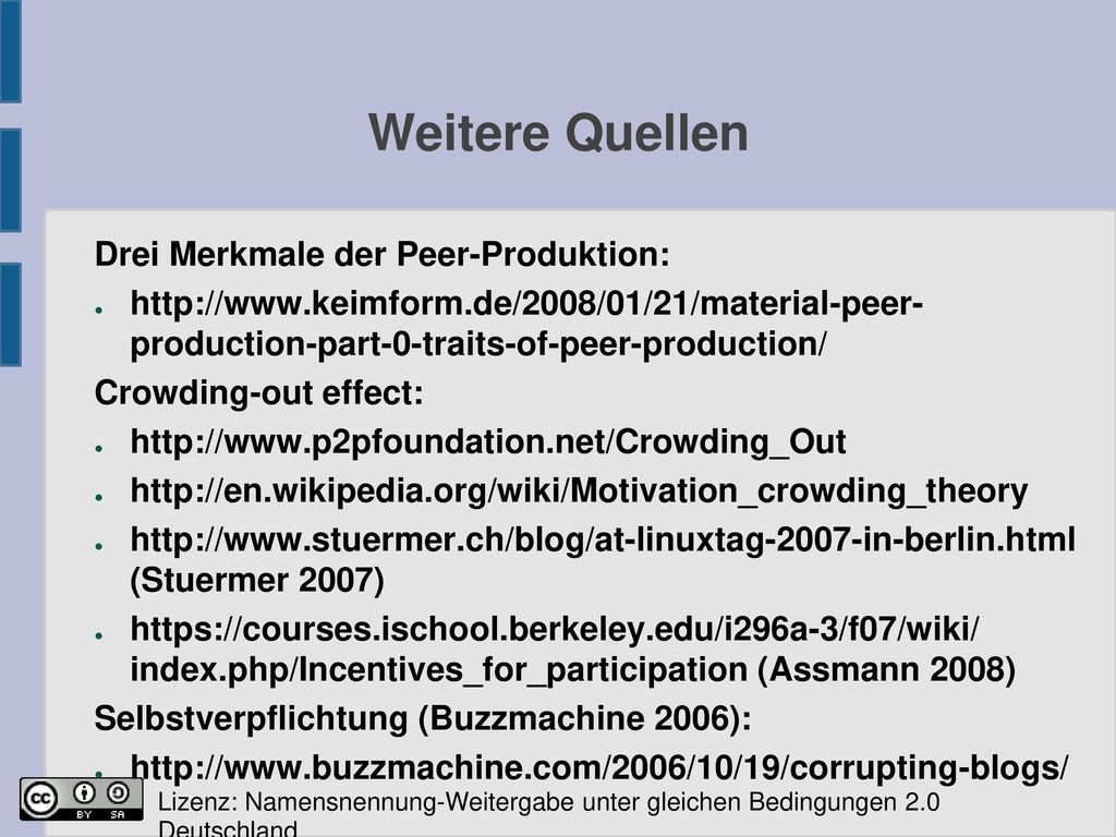 Weitere Quellen Drei Merkmale der Peer-Produktion: