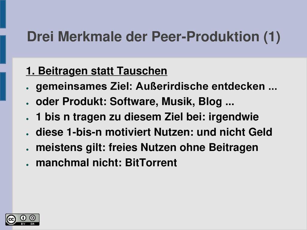 Drei Merkmale der Peer-Produktion (1)