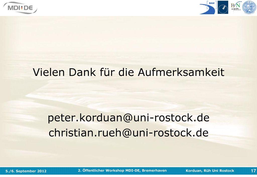 Vielen Dank für die Aufmerksamkeit peter. korduan@uni-rostock
