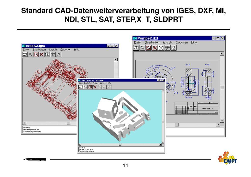 Standard CAD-Datenweiterverarbeitung von IGES, DXF, MI, NDI, STL, SAT, STEP,X_T, SLDPRT