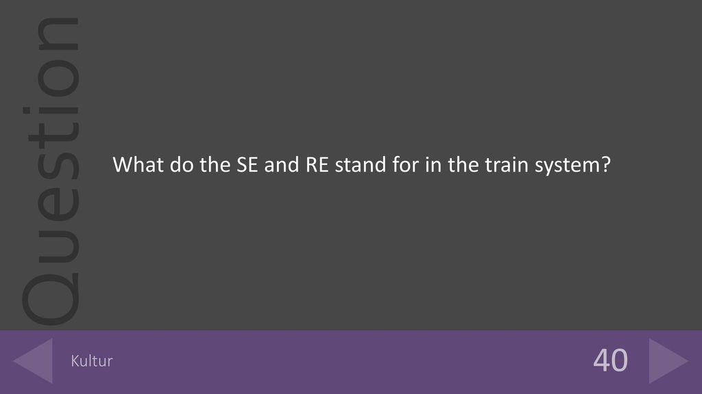 What do the SE and RE stand for in the train system