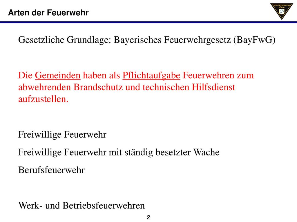 Gesetzliche Grundlage: Bayerisches Feuerwehrgesetz (BayFwG)