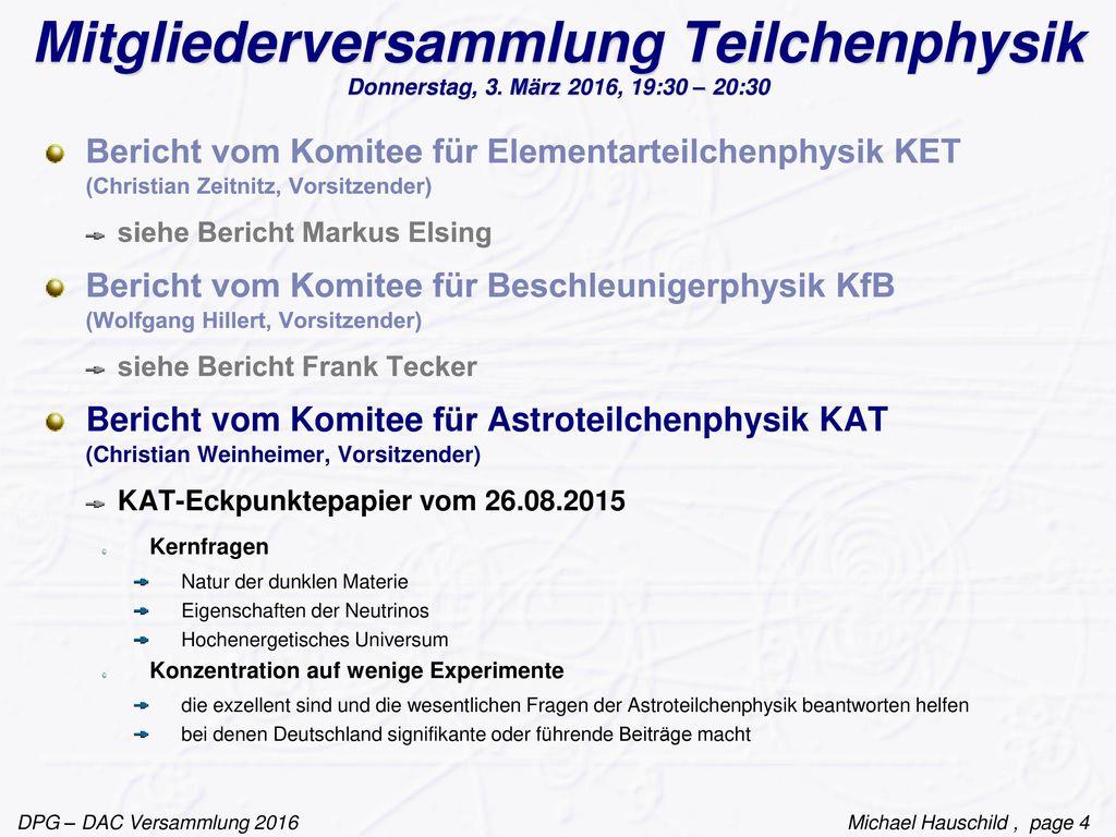 Mitgliederversammlung Teilchenphysik Donnerstag, 3