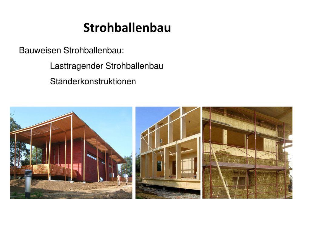 Strohballenbau Bauweisen Strohballenbau: Lasttragender Strohballenbau