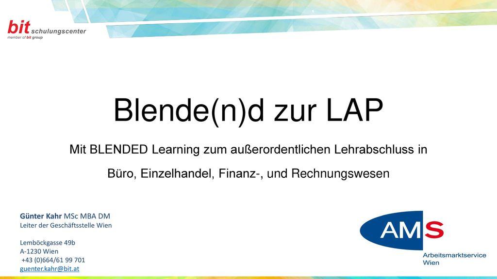 Blende(n)d zur LAP Mit BLENDED Learning zum außerordentlichen Lehrabschluss in Büro, Einzelhandel, Finanz-, und Rechnungswesen.