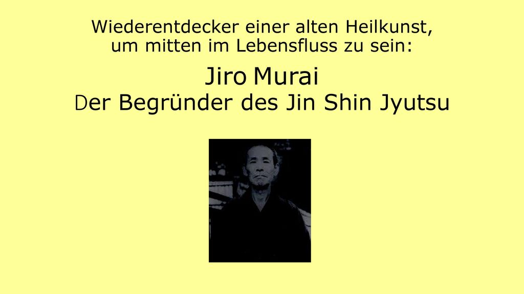 Wiederentdecker einer alten Heilkunst, um mitten im Lebensfluss zu sein: Jiro Murai Der Begründer des Jin Shin Jyutsu