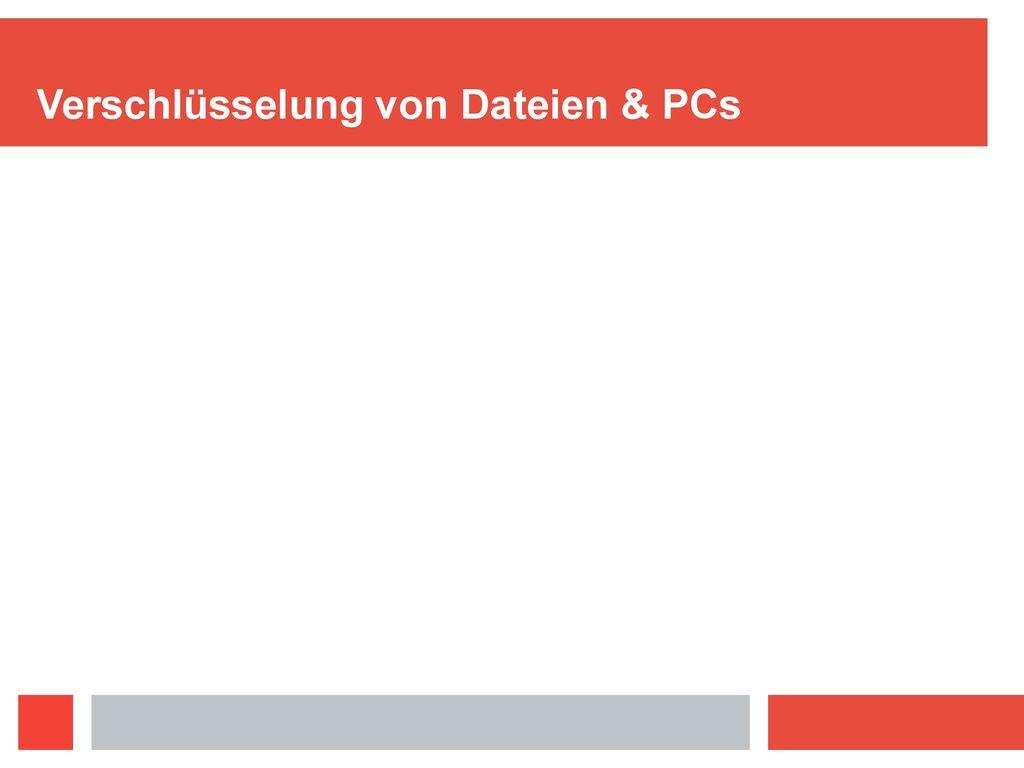 Verschlüsselung von Dateien & PCs