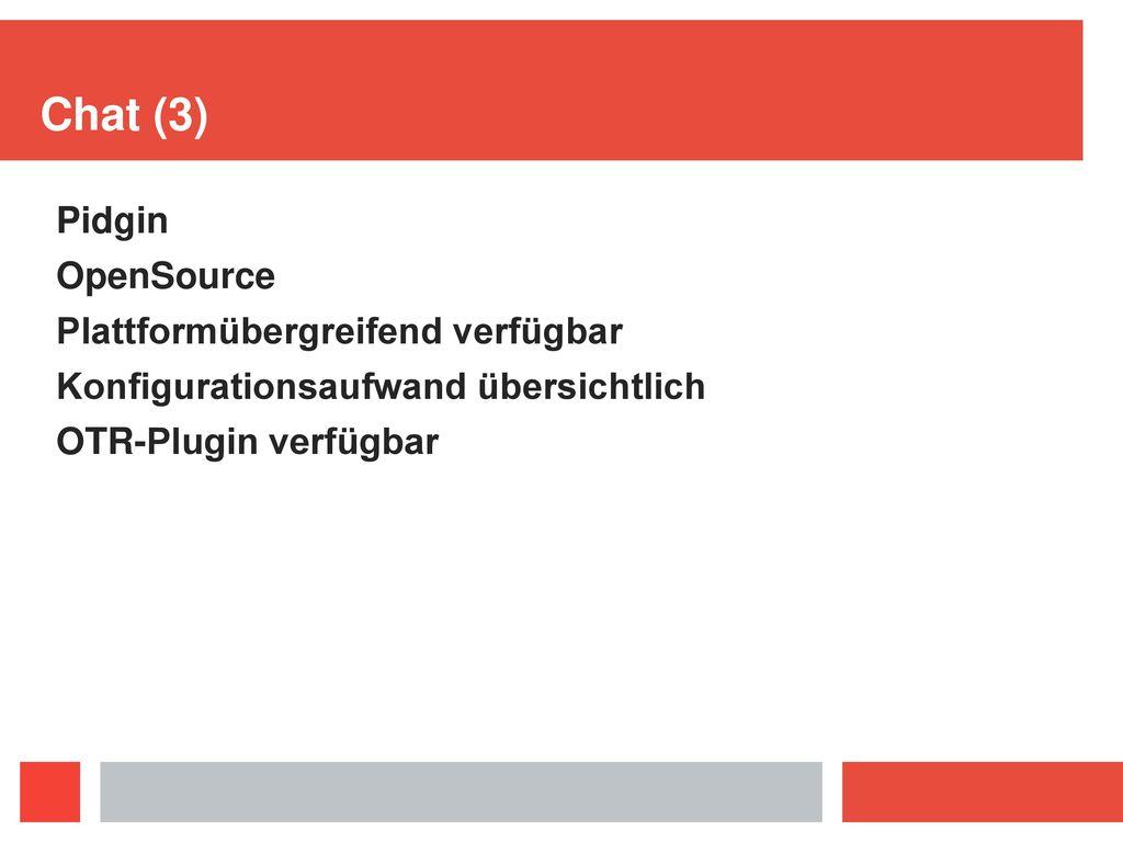 Chat (3) Pidgin OpenSource Plattformübergreifend verfügbar