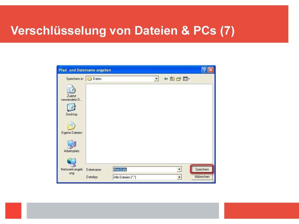Verschlüsselung von Dateien & PCs (7)