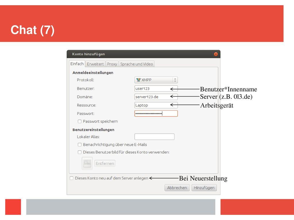 Chat (7) Benutzer*Innenname Server (z.B. 0l3.de) Arbeitsgerät