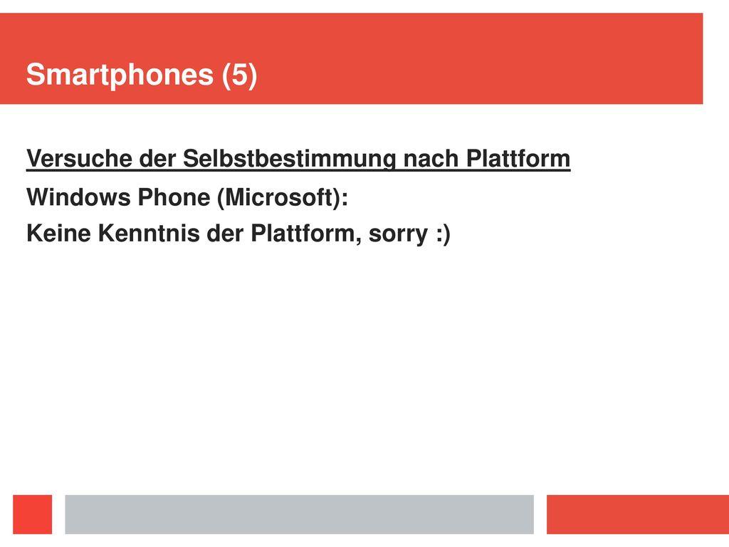 Smartphones (5) Versuche der Selbstbestimmung nach Plattform