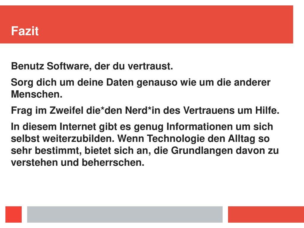 Fazit Benutz Software, der du vertraust.