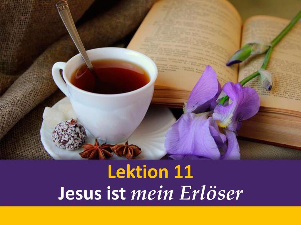 Lektion 11 Jesus ist mein Erlöser